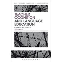 Teacher Cognition and Language Education: Research and Practice (Bloomsbury Classics in Linguistics) (English Edition)