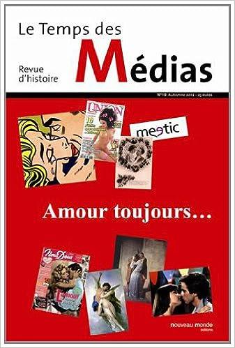 Le Temps des Médias, N° 19, automne 2012 : L'amour toujours pdf