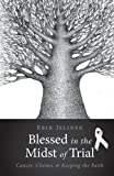Blessed in the Midst of Trial, Erik Jelinek, 1613465904