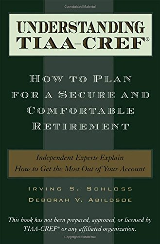 Download Understanding TIAA-CREF: How to Plan for a Secure and Comfortable Retirement Pdf