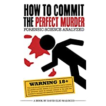 How to Commit the Perfect Murder: Forensic Science Analyzed