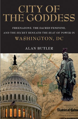City of the Goddess: Freemasons, the Sacred Feminine, and the Secret Beneath the Seat of Power in Washington, DC by Brand: Watkins
