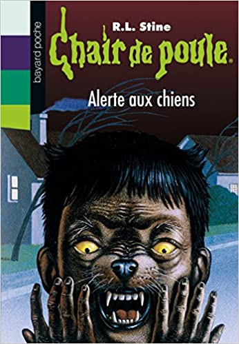 Amazon Fr Chair De Poule Tome 30 Alerte Aux Chiens
