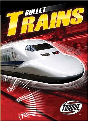 Bullet Trains (Paperback) (Torque Books: World's Fastest