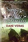 Suaves Hilos Dorados (1) (Spanish Edition)