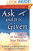 #10: Ask and It Is Given: Learning to Manifest Your Desires (Law of Attraction Book 7)