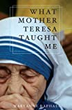 What Mother Teresa Taught Me, Maryanne Raphael, 0867168102