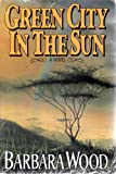 Green City/Sun, Barbara Wood, 0394227603