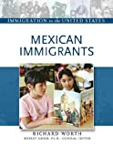 Mexican Immigrants, Richard Worth, 0816056900