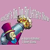 Buster's Big Top Big Letters Show: Bugville Jr. Learning Adventures | Robert Stanek