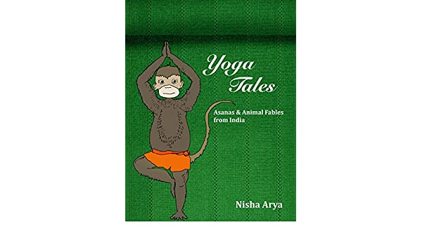 Yoga Tales: Asanas & Animal Fables from India (English ...