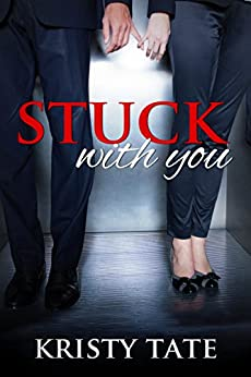 Stuck With You by [Tate, Kristy]
