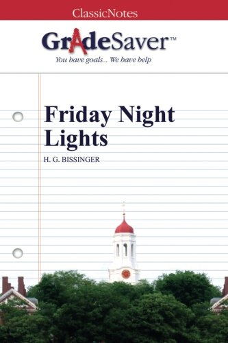 a book analysis of friday night lights by h g bissinger Themes racism-racism is a re-ocurring theme in friday night lights hg bissinger mentions the harsh racism that occurs in odessa he explains how even though some blacks play very important role on the football team they still gain no respect from the whites in odess and hg finds it very surprising.