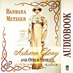 Autumn Glory and Other Stories | Barbara Metzger