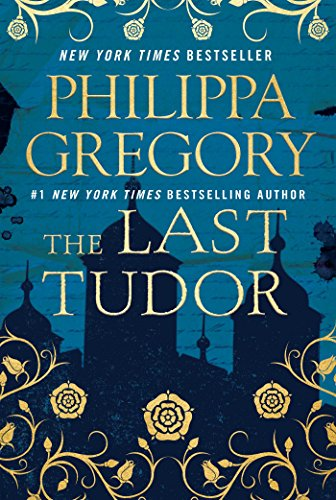 The Last Tudor (The Plantagenet and Tudor Novels) by Philippa Gregory