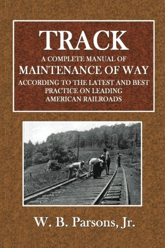 Track: A Complete Manual of Maintenance of Way