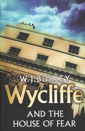 Wycliffe and the House of Fear (1995) (Book) written by W. J. Burley