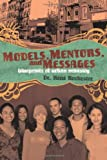 Models, Mentors, and Messages: Blueprints of Urban Ministry