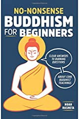 No-Nonsense Buddhism for Beginners: Clear Answers to Burning Questions About Core Buddhist Teachings Paperback