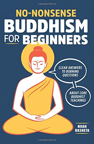 No-Nonsense Buddhism for Beginners: Clear Answers...
