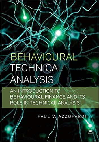 Behavioural Technical Analysis An Introduction To Behavioural