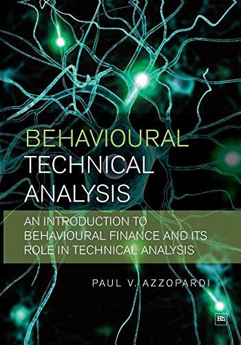 Behavioural Technical Analysis: An introduction to behavioural finance and its role in technical analysis