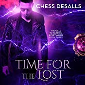 Time for the Lost: The Call to Search Everywhen, Book 3 | Chess Desalls