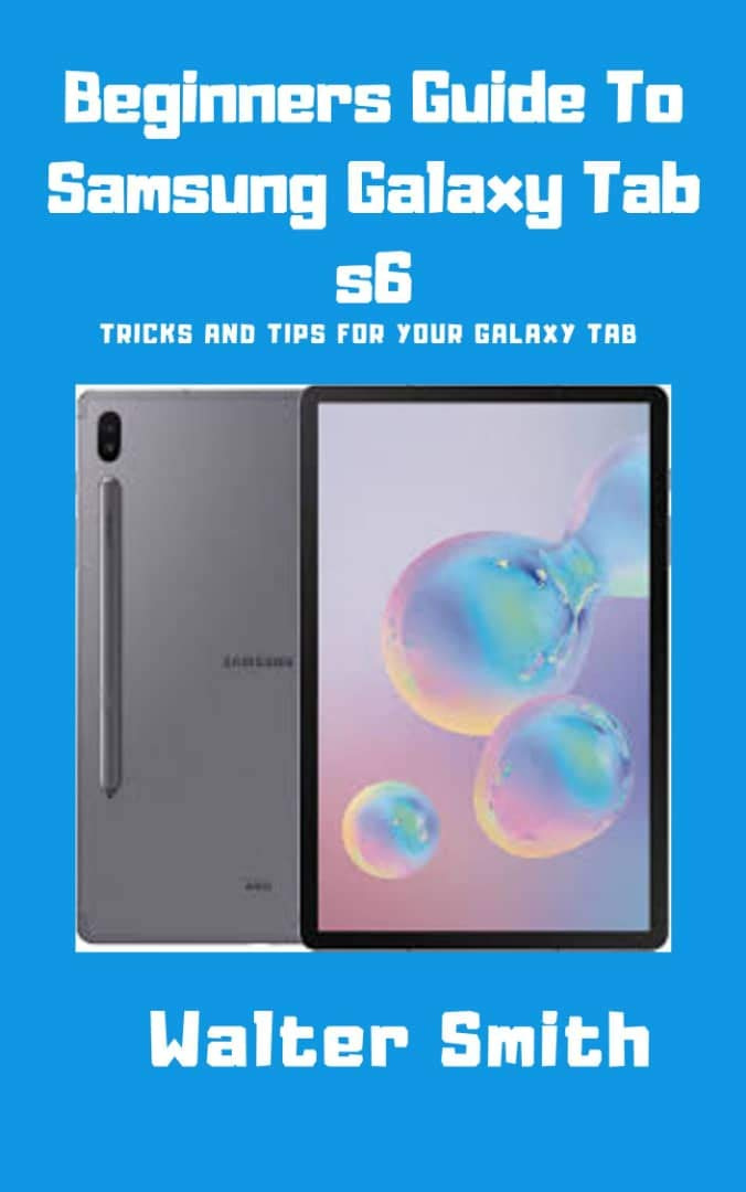 Beginners Guide To Samsung Galaxy Tab S6  Tricks And Tips For Your Galaxy Tab  English Edition