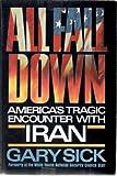 All Fall Down: America's Tragic Encounter With Iran