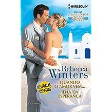 Quando o Amor Vem e Ilha da Esperança - Coleção Casamentos Gregos 1