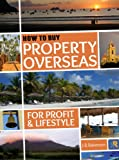 How to Buy Property Overseas For Profit and Lifestyle