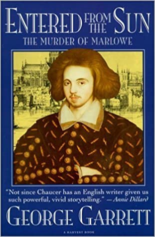 Book Entered From The Sun: The Murder Of Marlowe by George Garrett (1991-09-16)