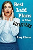 Best Laid Plans & Other Disasters (Cambria Trilogy) (Volume 2)