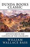 img - for Adventures in the Canyons of the Colorado: By two of its earliest explorers book / textbook / text book