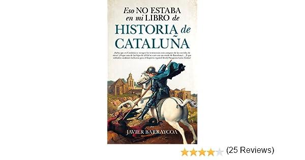 Eso no estaba en mi libro de Historia de Cataluña eBook: Barraycoa ...