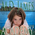 The Academy: Nelson Estates Series Audiobook by M.D. James Narrated by Jack Wells
