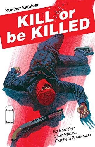 Kill or be Killed (2016) #18 VF/NM Ed Brubaker Image Comics