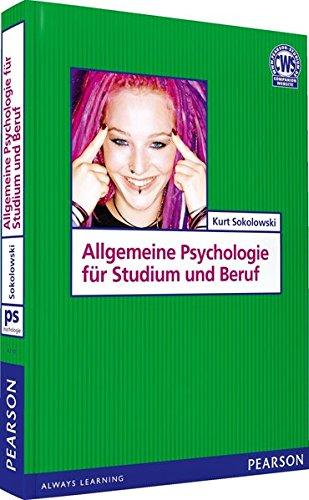 Allgemeine Psychologie für Studium und Beruf (Pearson Studium - Psychologie)