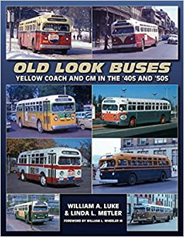 Old Look Buses: Yellow Coach and GM in the '40s and '50s: William A