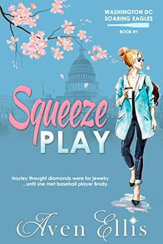 - Squeeze Play (Washington DC Soaring Eagles Book 1)