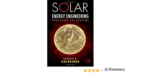 Solar Energy Engineering: Processes and Systems: Soteris A ...