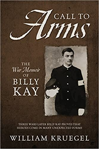 Book Call To Arms: The War Memoir of Billy Kay