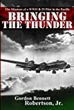 img - for Bringing the Thunder: The Missions of a World War II B-29 Pilot in the Pacific book / textbook / text book