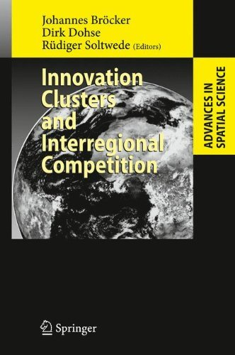 Download Innovation Clusters and Interregional Competition (Advances in Spatial Science) Pdf