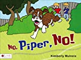 No, Piper, No!, Kimberly Mulneix, 1622951034