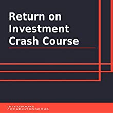 Return on Investment Crash Course Audiobook by IntroBooks Narrated by Andrea Giordani