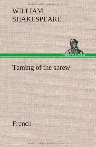 Taming of the shrew. French (French Edition)