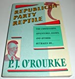 Republican Party Reptile: Essays and Outrages by P. J. O'Rourke (1987-04-01)