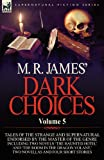 M R James' Dark Choices, M. R. James, 0857064541