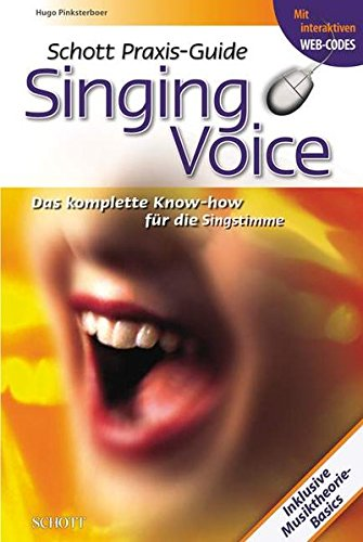 Schott Praxis-Guide Singing Voice: Das komplette Know-how für die Singstimme